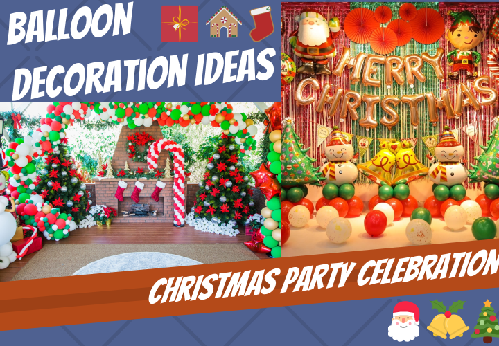 Creative Balloon Decoration Ideas for Christmas Party Celebration