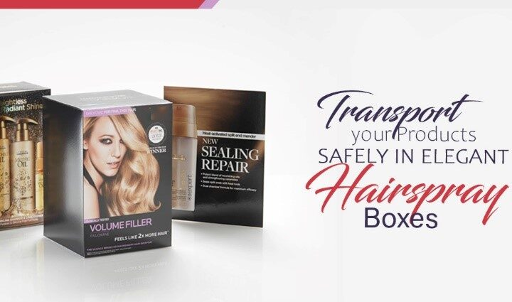 Transport your Products Safely in Elegant Hairspray Boxes