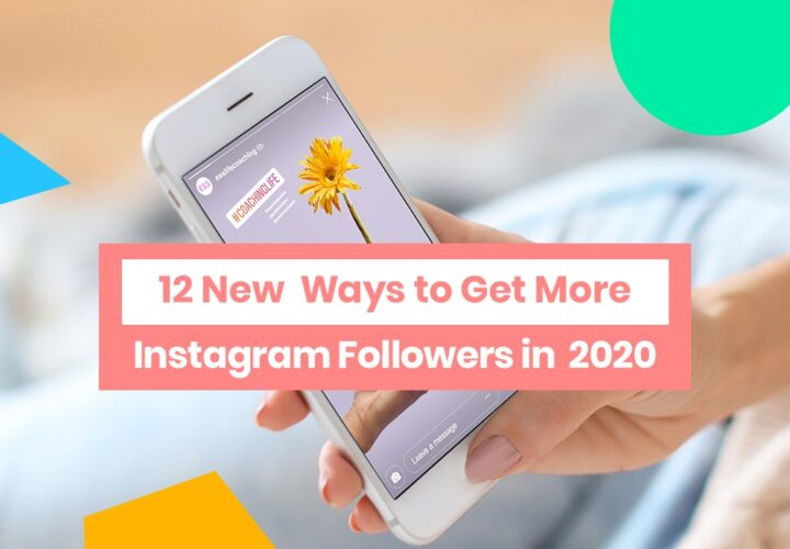 Top 12 Ways to Get More Instagram Followers