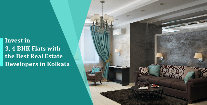 Invest in 3, 4 BHK Flats With the Best Real Estate Developers in Kolkata