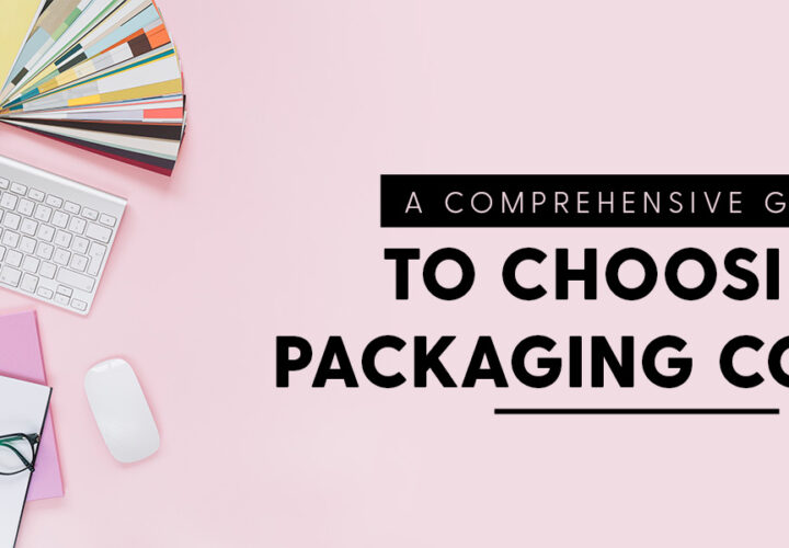 Choosing The Right Color For Packaging – Factors To Consider