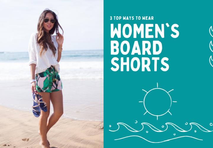3 Top Ways To Wear Womens Beach Shorts