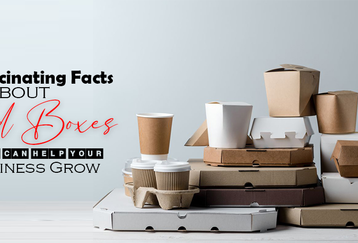 5 Fascinating Facts About Food Boxes That Can Help Your Business Grow