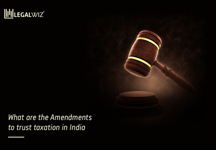 What Are The Amendments To Trust Taxation in India?