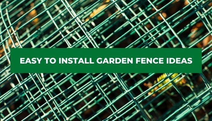 Easy to install garden fence ideas