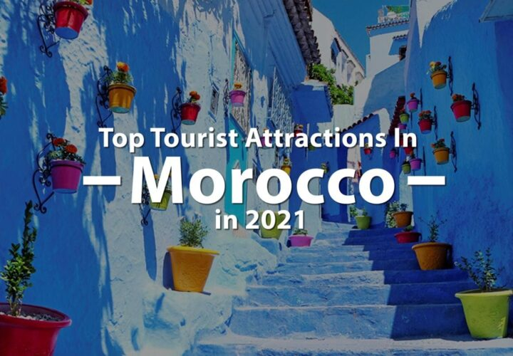 Top Tourist Attractions in Morocco