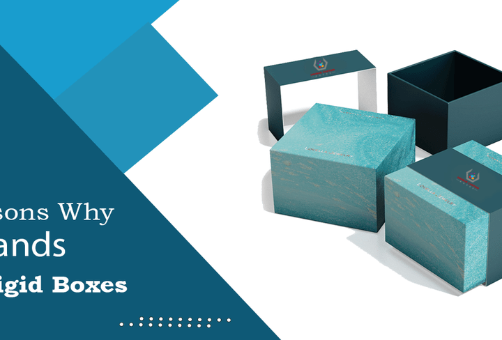 5 Reasons Why Brands Use Rigid Boxes