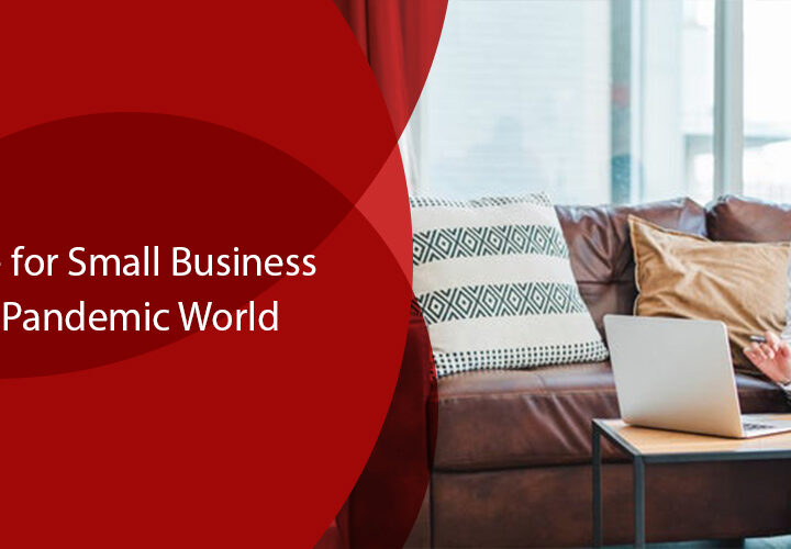 The Ultimate Guide for Small Business Owners in a Post Pandemic World