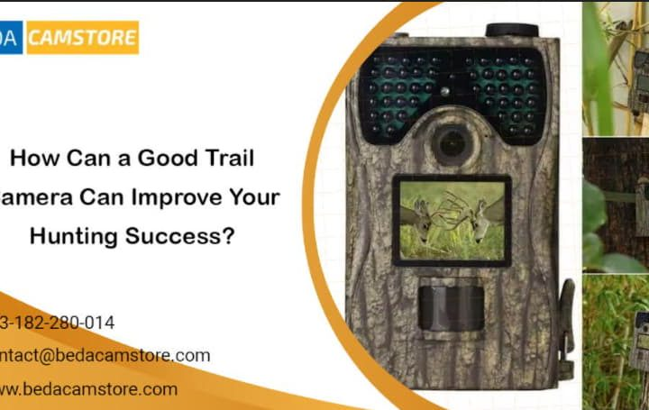 How Can A Good Trail Camera Improve Your Hunting Success?